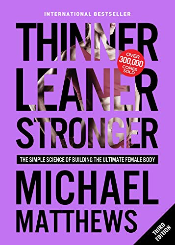 Thinner Leaner Stronger: The Simple Science of Building the Ultimate Female...