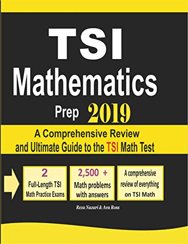 TSI Mathematics Prep 2019: A Comprehensive Review and Ultimate Guide to the...