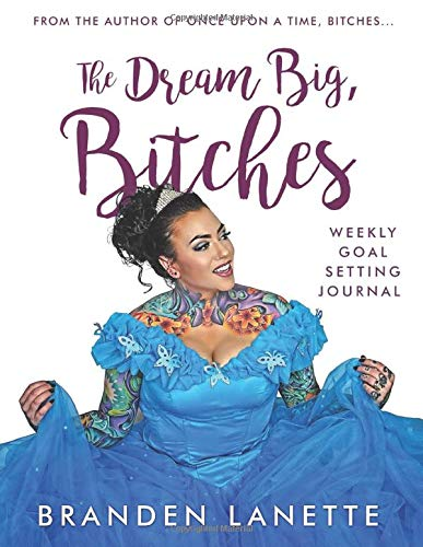 The Dream Big, Bitches Weekly Goal Setting Journal (Once Upon a Time,...