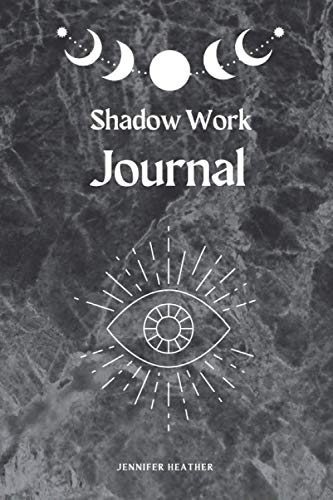 Shadow Work Journal: A Shadow Workbook with Journal Prompts