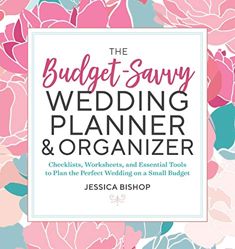 The Budget-Savvy Wedding Planner & Organizer: Checklists, Worksheets, and...
