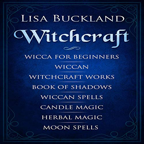Witchcraft: Wicca for Beginners, Wiccan, Witchcraft Works, Book of Shadows,...