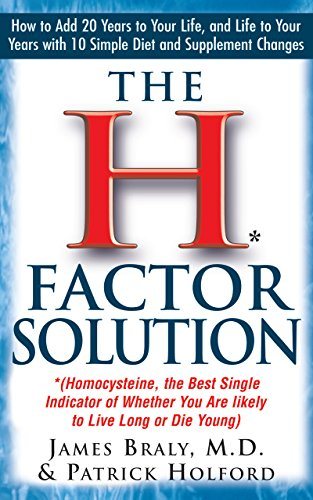 The H Factor Solution: Homocysteine, the Best Single Indicator of Whether...