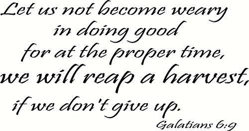 Galatians 6:9 Wall Art, Let Us Not Become Weary in Doing Good for At the...