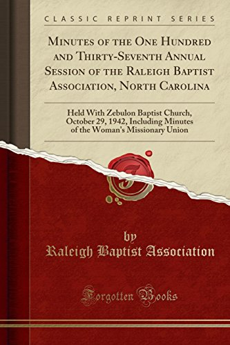 Minutes of the One Hundred and Thirty-Seventh Annual Session of the Raleigh...