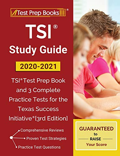 TSI Study Guide 2020-2021: TSI Test Prep Book and 3 Complete Practice Tests...
