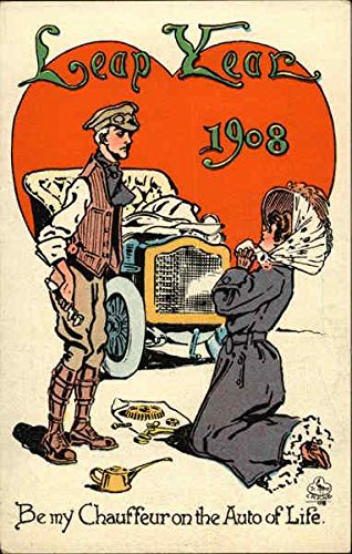 Leap Year 1908, Be my Chauffeur on the Auto of Life Original Vintage...