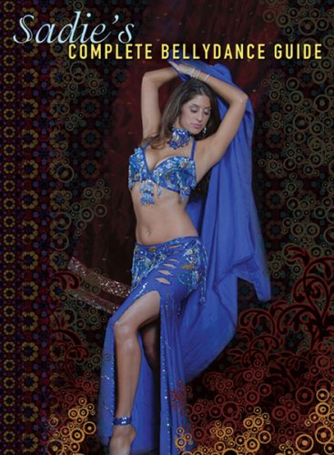 Sadie's Complete Bellydance Guide