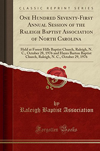 One Hundred Seventy-First Annual Session of the Raleigh Baptist Association...