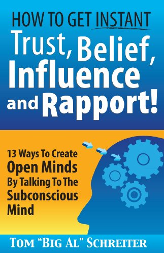 How To Get Instant Trust, Belief, Influence and Rapport! 13 Ways To Create...