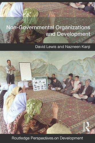 Non-Governmental Organizations and Development (Routledge Perspectives on...
