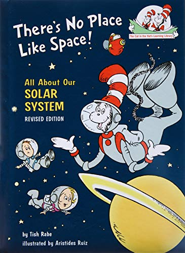 There's No Place Like Space: All About Our Solar System (Cat in the Hat's...