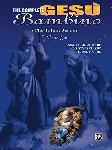 The Complete Gesù Bambino (The Infant Jesus): Nine Versions of the...