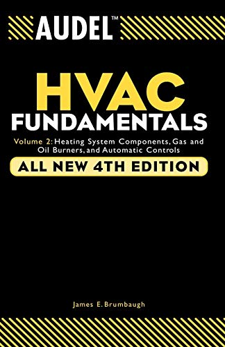 Audel HVAC Fundamentals, Volume 2: Heating System Components, Gas and Oil...