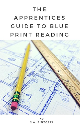 The Apprentices Guide To Blueprint Reading (Machine Shop Training)