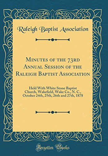 Minutes of the 73rd Annual Session of the Raleigh Baptist Association: Held...