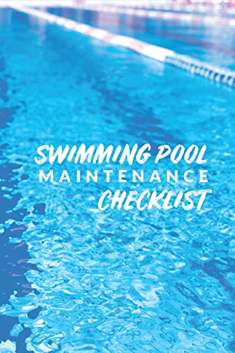 Swimming Pool Maintenance Checklist: Swimming Pool Cleaning Made Easy With...