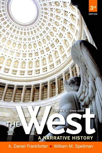 West, The: A Narrative History, Volume Two: Since 1400 (Myhistorylab)