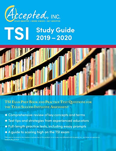 TSI Study Guide 2019-2020: TSI Exam Prep Book and Practice Test Questions...