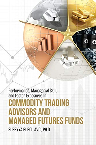 Performance, Managerial Skill, and Factor Exposures in Commodity Trading...