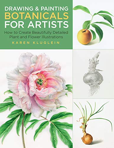 Drawing and Painting Botanicals for Artists: How to Create Beautifully...
