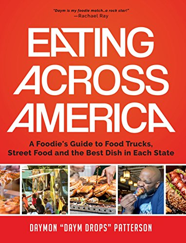 Eating Across America: A Foodie's Guide to Food Trucks, Street Food and the...