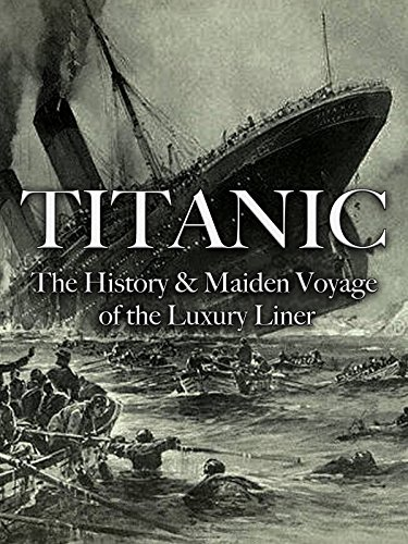 Titanic: The History & Maiden Voyage of the Luxury Liner