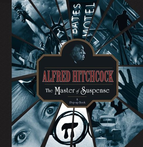 Alfred Hitchcock: The Master of Suspense: A Pop-up Book