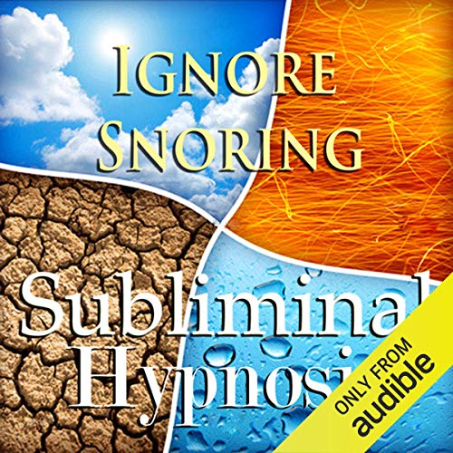 Ignore Snoring Subliminal Affirmations: Sleep Apnea and Sleeping Soundly,...