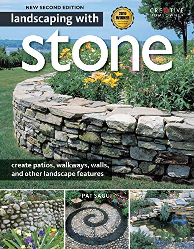 Landscaping with Stone, 2nd Edition: Create Patios, Walkways, Walls, and...