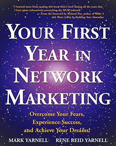 Your First Year in Network Marketing: Overcome Your Fears, Experience...