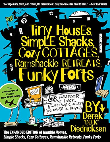 Tiny Houses, Simple Shacks, Cozy Cottages, Ramshackle Retreats, Funky...